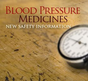 FDA Drug Safety: New Warning for Blood Pressure Medicines